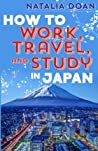 How to Work, Travel, and Study in Japan: Full Color Version