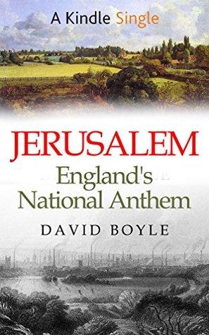 Jerusalem: England's National Anthem by David Boyle