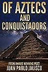 Of Aztecs and Conquistadors by Juan Pablo Jalisco