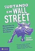 Surtando em Wall Street: Memórias de um operador do Lehman Brothers