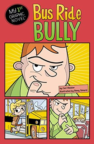 Bus Ride Bully (My First Graphic Novel)
