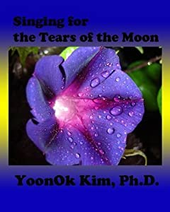 Singing for the Tears of the Moon (One Kidney Bean's Destiny Book 1)