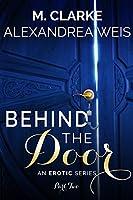 Behind the Door (Part 2)