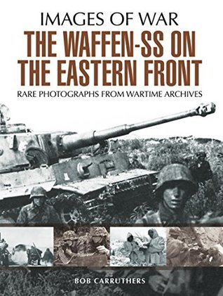 The Waffen SS on the Eastern Fr - Bob Carruthers