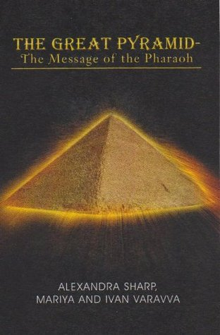 The Great Pyramid - The Message of the Pharaoh