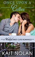 Once Upon A Coffee (Wishful, #0.5; Meet Cute Romance, #4)
