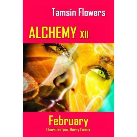 Alchemy Xii February The Alchemy Series 2 By Tamsin Flowers
