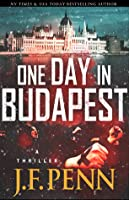 One Day In Budapest. An ARKANE Thriller Book 4