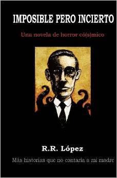 Imposible pero incierto by R.R. López