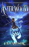 Aster Wood and the Blackburn Son (Aster Wood, #3)
