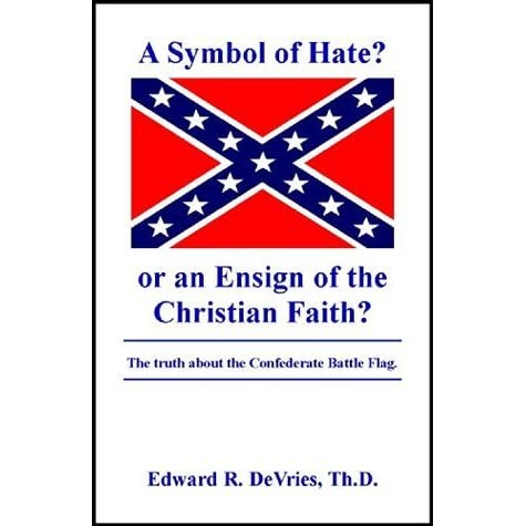 A Symbol of Hate? or an Ensign of the Christian Faith?: The