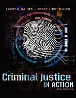 Criminal Justice in Action [with MindTap Criminal Justice 4-Months Access Code]