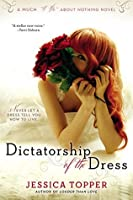 """Dictatorship of the Dress (Much """"I Do"""" About Nothing)"""