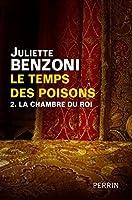 Le temps des poisons - Tome 2 la Chambre du Roi