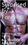 Surprised by Forever (The Wolves of Belle Fourche, #2)