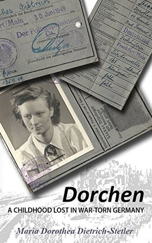 Dorchen: A Childhood Lost in War-Torn Germany