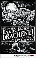 Der Monstrumologe und das Drachen-Ei (Der Monstrumologe, #4)