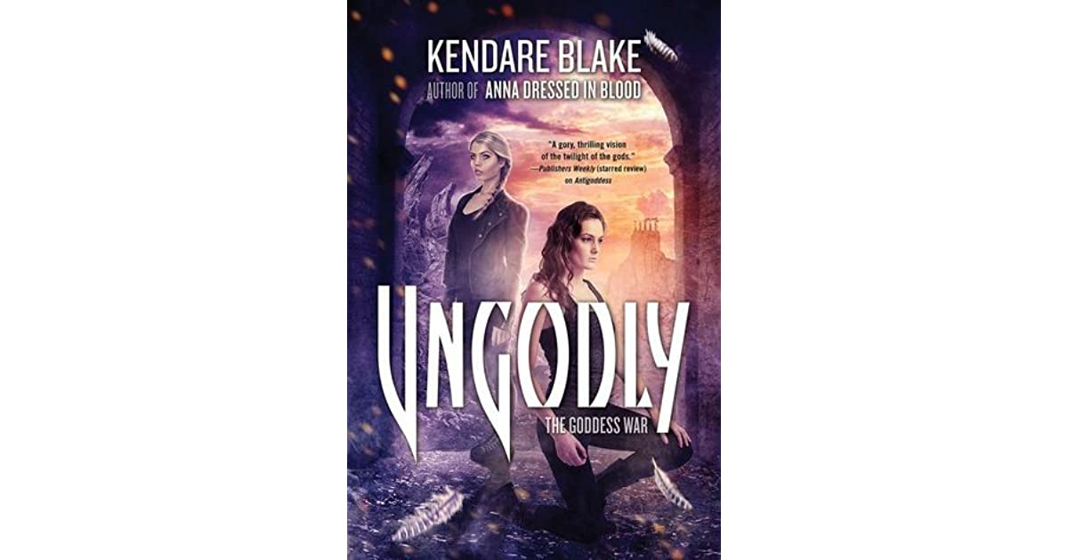 Ungodly Goddess War 3 By Kendare Blake
