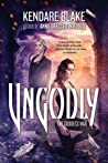 Ungodly (Goddess War, #3)