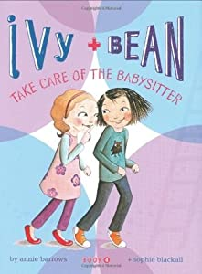 Ivy and Bean Take Care of the Babysitter (Ivy & Bean #4)