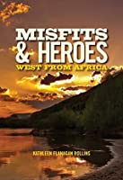 Misfits and Heroes: West from Africa