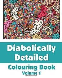 Diabolically Detailed Colouring Book (Volume 1) (Art-Filled Fun Colouring Books)