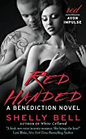 Red Handed (Benediction, #2)