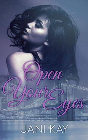Open Your Eyes by Jani Kay