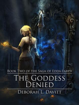 The Goddess Denied (The Saga of Edda-Earth Book II)
