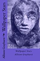 Wallpaper Stars: The poetry of Allison Grayhurst