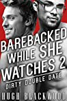 Barebacked While She Watches 3 - Dirty Double Date