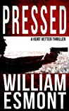 Pressed (The Kurt Vetter Trilogy, #2)