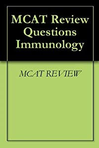 MCAT Review Questions Immunology