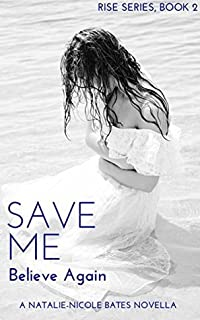 Save Me: Believe Again (Rise Series Book 2)