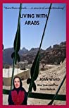Living With Arabs: Nine Years with the Petra Bedouin