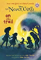 On the Trail (Disney Fairies: The Never Girls #10)