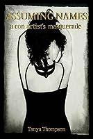 Assuming Names: A Con Artist's Masquerade