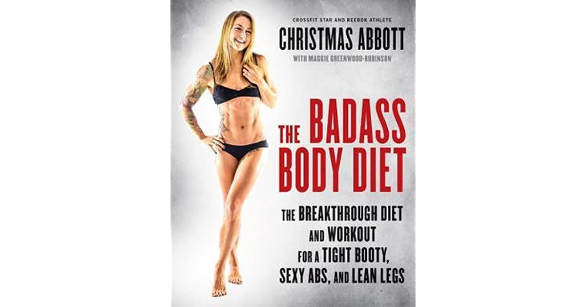 Christmas Abbott Workout.The Badass Body Diet The Breakthrough Diet And Workout For