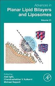 Advances in Planar Lipid Bilayers and Liposomes, Volume 21