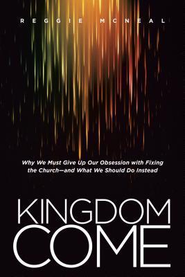 Kingdom Come by Reggie McNeal