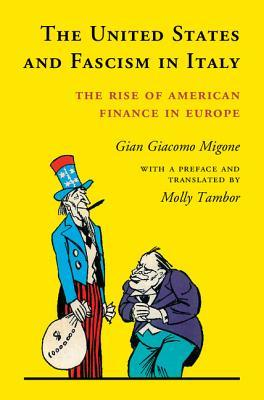 The United States and Fascist Italy by Gian Giacomo Migone