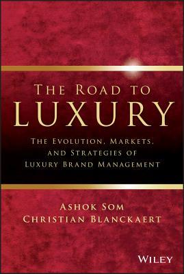 The road to luxury : The evolution, markets and strategies of luxury brand management