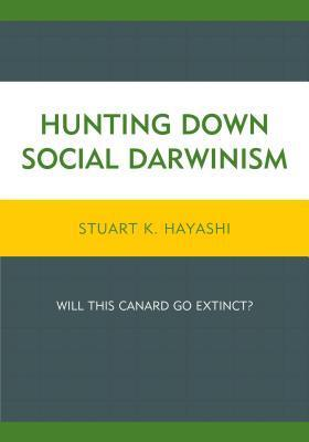 Hunting Down Social Darwinism Will This Canard Go Extinct
