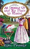 All Dressed Up and No Place to Haunt (A Haunted Vintage Mystery #2)