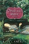 Ophelia's Muse by Rita Cameron