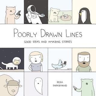 Poorly Drawn Lines: Good Ideas and Amazing Stories (Poorly Drawn Lines, #1)