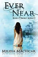 Ever Near: Secret Affinity: Book 1