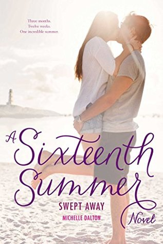 Swept Away (Sixteenth Summer #3)