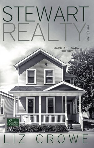 Stewart Realty Anthology: The Jack and Sara Trilogy (Stewart Realty #1-3)
