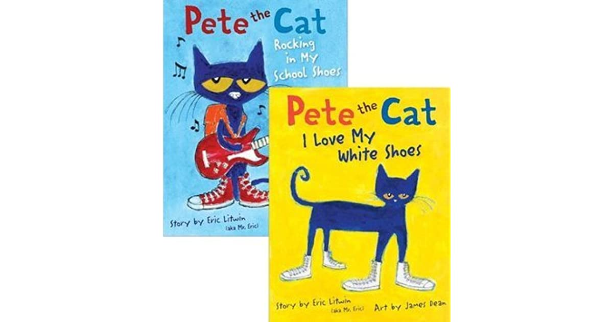 Pete the Cat Pack: Pete the Cat: I Love My White Shoes; Pete the Cat: Rocking in My School Shoes by Eric Litwin